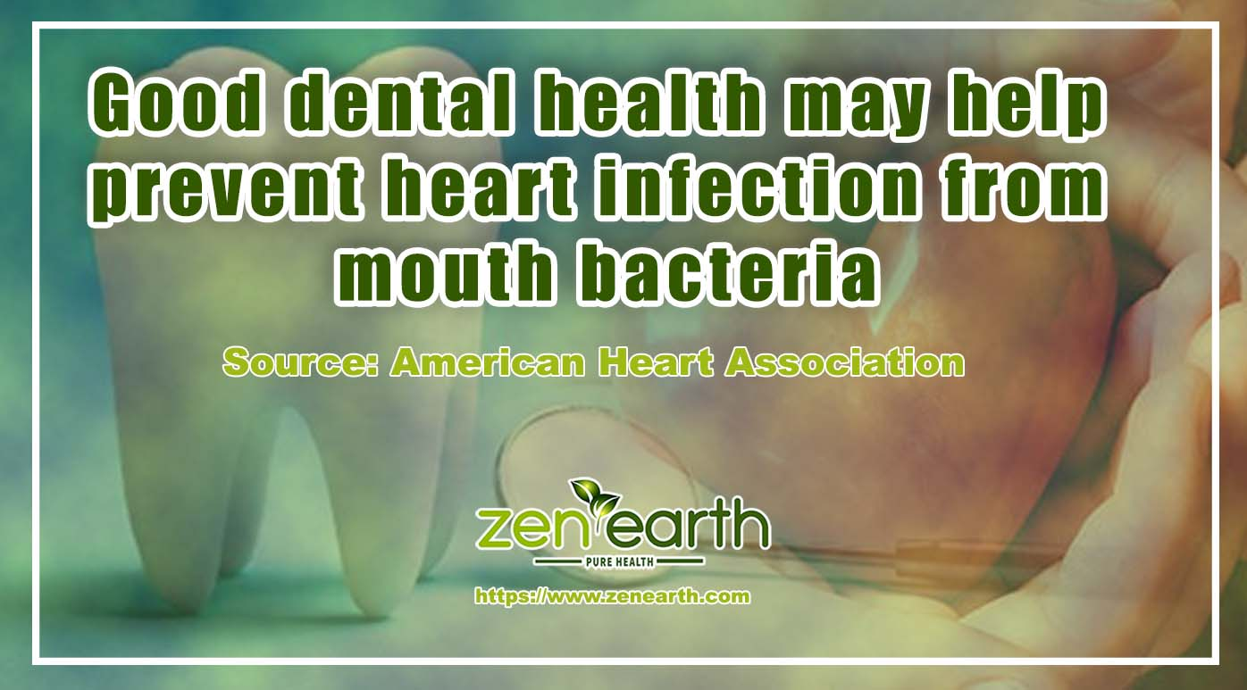 Good dental health may help prevent heart infection from mouth bacteria